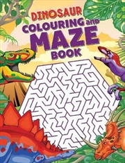 Dinosaur Colouring And Maze Book | Paperback Book