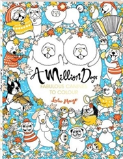 Million Dogs Fabulous Canines To Colour A Million Pets to Colour | Colouring Book
