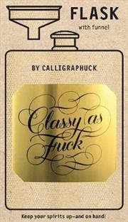 Classy As Fuck Flask | Merchandise