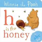 Winnie the Pooh H is for Honey (an ABC Book) | Board Book
