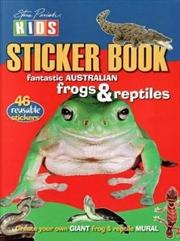 Steve Parish Sticker Books: Fantastic Australian Frogs & Reptiles | Paperback Book