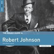 Rough Guide To Robert Johnson - Delta Blues Legend | Vinyl