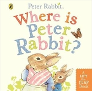 Where Is Peter Rabbit - Lift the Flap Book | Hardback Book