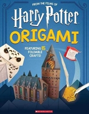 Harry Potter Origami - Fifteen Paper-Folding Projects Straight from the Wizarding World! : Harry Pot | Paperback Book