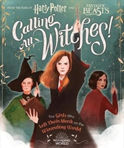 Harry Potter and Fantastic Beasts: Calling All Witches! | Hardback Book