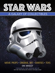 Star Wars - A Galaxy of Collectibles | Hardback Book