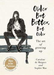 Older But Better, But Older - The art of growing up | Hardback Book