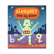 Alphabet Dot To Dots   Paperback Book