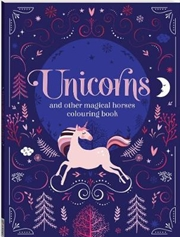Unicorns and Other Magical Horses Colouring Book | Books