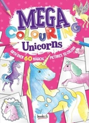 Mega Colouring Unicorns | Books