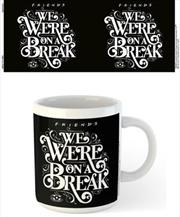 Friends - We Were On A Break | Merchandise