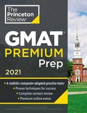 Princeton Review GMAT Premium Prep, 2021 6 Computer-Adaptive Practice Tests + Review & Techniques | Paperback Book