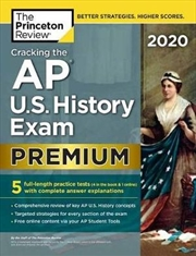 Cracking the AP U.S. History Exam 2020, Premium Edition | Paperback Book