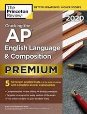 Cracking the AP English Language & Composition Exam 2020, Premium Edition | Paperback Book