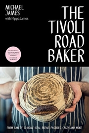 Tivoli Road Baker - From Bakery to Home: Real Bread, Pastries, Cakes and More | Books
