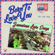 Born To Love - Jamaican Love Songs | Vinyl