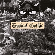 Tropical Gothic | CD