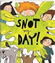 Snot My Day | Hardback Book