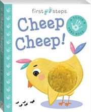 First Steps Cheep Cheep! A Touch & Feel Book | Hardback Book