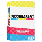 Incohearent Fresh Phrases Expansion Pack #1 | Merchandise