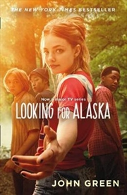 Looking For Alaska [TV Tie-in Edition] | Paperback Book