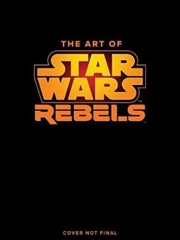 Art of Star Wars Rebels Limited Edition | Hardback Book