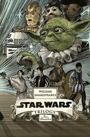 William Shakespeare's Star Wars Trilogy | Hardback Book