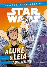 Choose Your Destiny : A Luke & Leia Adventure | Paperback Book