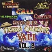 Esto Si Es Tierra Caliente Vali Vol. 2 | CD