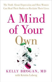 A Mind Of Your Own - The Truth About Depression | Paperback Book