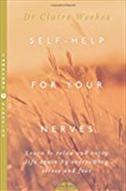 Self Help For Your Nerves : Learn To Relax And Enjoy Life Again By Overcoming Stress And Fear | Paperback Book