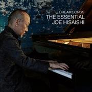 Dream Songs - The Essential Joe Hisaishi   CD