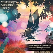 New Magical Covers Of Nirvana Songs - Yesterday's Sunshine Today   Vinyl