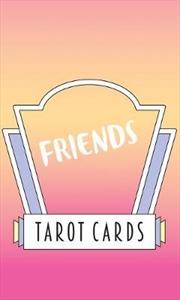 Friends Tarot Cards | Merchandise