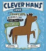 Clever Hans: The True Story Of The Counting, Adding, And Time-telling Horse | Hardback Book
