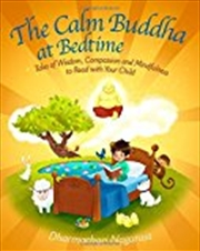 The Calm Buddha At Bedtime: Tales Of Wisdom, Compassion And Mindfulness To Read With Your Child | Paperback Book