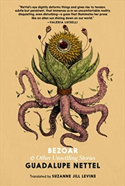 Bezoar: And Other Unsettling Stories   Paperback Book