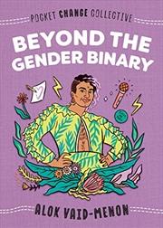 Beyond The Gender Binary (pocket Change Collective) | Paperback Book