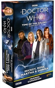 Doctor Who - Time of the Daleks Friends Mickey, Rose, Martha & Donna Expansion | Merchandise