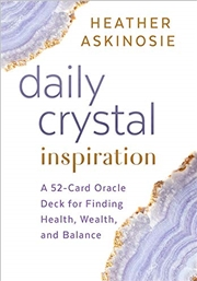 Daily Crystal Inspiration: A 52-card Oracle Deck For Finding Health, Wealth, And Balance | Merchandise