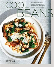 Cool Beans: The Ultimate Guide To Cooking With The World's Most Versatile Plant-based Protein, With | Hardback Book