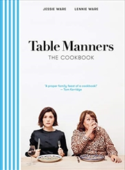 Table Manners: The Cookbook | Hardback Book