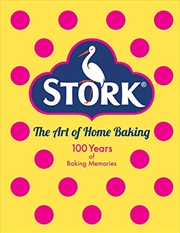 The Stork Book Of Baking: 100 Luscious Cakes And Bakes From A Century Of Home Baking | Hardback Book