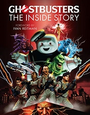 Ghostbusters: The Inside Story: Stories From The Cast And Crew Of The Beloved Films | Hardback Book