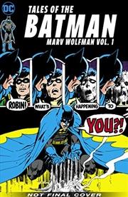 Tales of the Batman: Marv Wolfman Volume 1 | Hardback Book