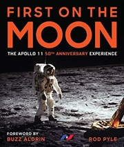 First On The Moon: The Apollo 11 50th Anniversary Experience   Hardback Book