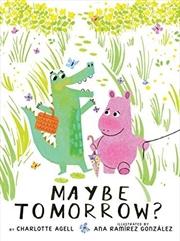 Maybe Tomorrow? | Hardback Book