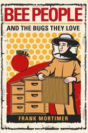 Bee People And The Bugs They Love | Hardback Book