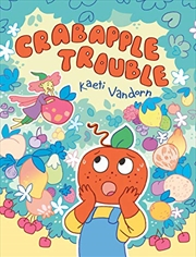 Crabapple Trouble | Hardback Book