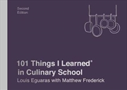101 Things I Learned In Culinary School | Hardback Book
